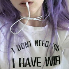 I Don't Need You I Have Wifi T-shirt Top Tumblr Fashion Funny Plus Size T-shirt