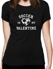 Soccer Is My Valentine - Valentine's Day Gift for Soccer Fans Women T-Shirt