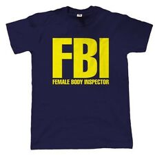 FBI Female Body Inspector Funny Mens T Shirt - Ibiza Magaluf Stag