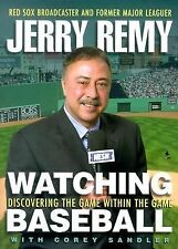 Watching Baseball : Discovering the Game Within the Game by Jerry Remy and Core…