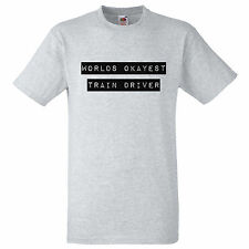 WORLDS OKAYEST TRAIN DRIVER T SHIRT RETRO TRAIN DRIVER GIFT TEE