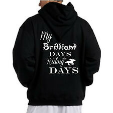 HORSE HOODIE , MY BRILLIANT DAYS ARE RIDING DAYS, CHRISTMAS GIFT