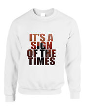 NEW Adult Sweatshirt It's A Sign Of The Times Styles Cool Sweatshirt