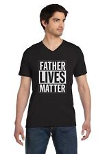 Father's Day Gift For Dad - Father Lives Matter V-Neck T-Shirt Funny