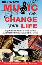88+ Ways Music Can Change Your Life by Joann Pierdomenico and Vincent James (...