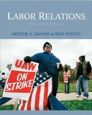 Labor Relations by Fred Witney and Arthur A. Sloane (2009, Hardcover) 13th Ed.