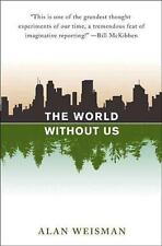 The World Without Us by Alan Weisman (2007, Hardcover)