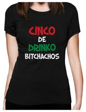 Cinco De Drinko Bitchachos - Cinco De Mayo Women T-Shirt Gift Idea