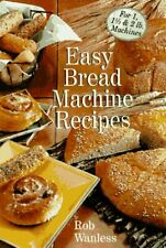 Easy Bread Machine Recipes, Wanless, Rob, Used; Good Book