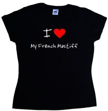 I Love Heart My French Mastiff Ladies T-Shirt