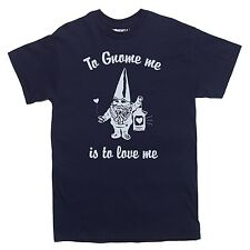 TO GNOME ME IS TO LOVE ME t-shirt funny Elf Fantasy