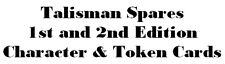 GW Talisman Spares Multi Listing 1st & 2nd Edition  CHARACTER & TOKEN Cards