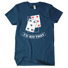 I'D HIT THAT T-shirt joke gambling blackjack CHOOSE SIZE S, M, L, XL, XXL