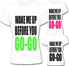 Wake Me Up Before You Go Go official ladies Fitted t shirt 80`s party weekend