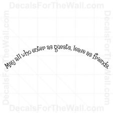 May All Who Enter as Guests Leave as Friends Wall Decal Vinyl Sticker Quote FR18