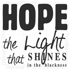 Hope the Light that Shines in Blackness Inspirational Wall Decal Vinyl Art I54