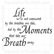 Life is Not Measured by the Breaths We Take Vinyl Wall Decal Art Sticker IN04