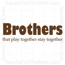 Brothers That Play Stay Together Boy Wall Decal Vinyl Art Sticker Quote K02