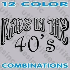 Cool MADE IN THE 40s T-Shirt S-5XL Birthday Party Retro Old School Tees S to 5XL