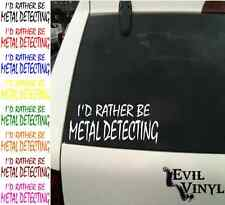 I'd Rather Be Metal Detecting Decal Car Window Vinyl Gold Hobby Sticker ANY SIZE