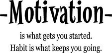 Motivation..., Habit... keeps you going- workout, gym, exercise vinyl wall decal