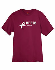 Beer! That is All T-Shirt Funny Tee drinker brewer, IPA Pale Ale lover FREE S&H!