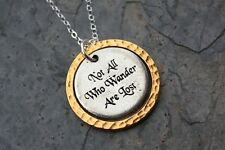 Not All Who Wander Are Lost Necklace - Tolkien - Lord of the Rings -pewter charm
