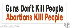 Guns Don't Kill Abortions Do Bumper Sticker or Helmet Sticker D403 Pro Life