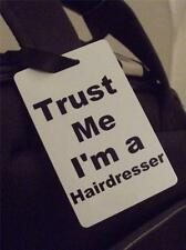 Novelty Luggage Crew Tags - Trust me, I'm A Hairdresser