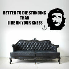 CHE GUEVARA better to die standing than live on your knees VINYL WALL ART QUOTE