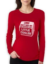 Don't Hate Me Just Because I'm A Little Cooler Women Long Sleeve T-Shirt Funny