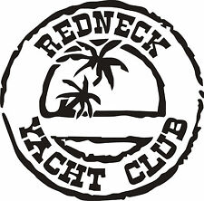 "Redneck Yacht Club- Funny Sticker 5"" in Various Colors! FREE SHIPPING!"
