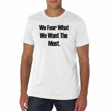 Men's We Fear What We Want the Most T Shirt Color White mma muay thai pro boxing