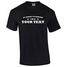 Of Course I'm Awesome I'm A (Your Text) Big & And Tall T-Shirt Personalized Tee