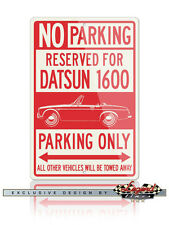 Datsun 1600 Fairlady Roadster Reserved Parking Only Sign - 12x18 / 8x12 Aluminum