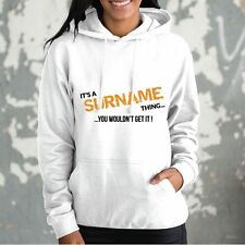 IT'S A (your text) THING YOU WOULDN'T GET IT PERSONALISED Custom Hoodie Hoody
