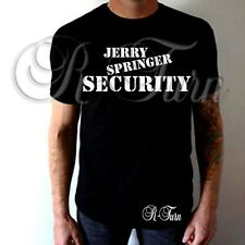 JERRY SPRINGER SECURITY FUNNY RUDE SEX OFFENSIVE RETRO HUMOR T shirt