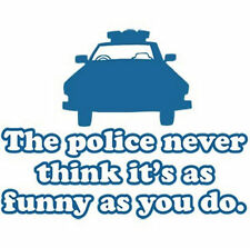 BRAND NEW THE POLICE NEVER THINK IT'S FUNNY TShirts Small to 5XL BLACK or WHITE