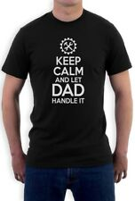 Fathers Day Gift Slogan - Keep Calm And Let Dad Handle It T-Shirt funny cool