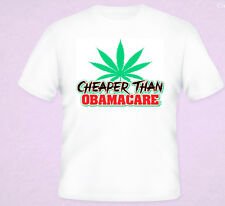 Cheaper Than Obamacare Pot Funny T-Shirt White  S-5XL NEW