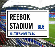Bolton Wanderers Football Club Reebok Stadium Street Sign A5 & A4 sizes