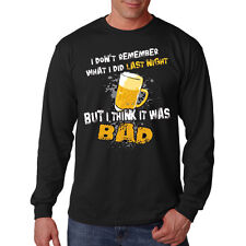 I Don't Remember What I Did Last Night Drinking Funny Long Sleeve T-Shirt Tee
