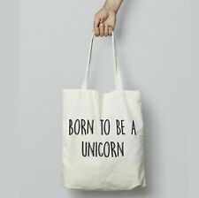 Born To Be A Unicorn Cotton Tote Bag Shopper Shopping Reusable Shopaholic Quote