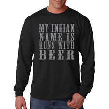 My Indian Name Is Runs With Beer Humor Drinking Funny Long Sleeve T-Shirt Tee