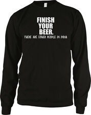 Finish Your Beer There Are Sober People In India Funny Long Sleeve Thermal