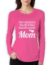 Most Incredible One Of A Kind Freakin Awesome MOM Women Long Sleeve T-Shirt Gift