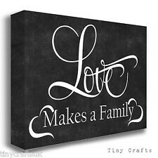 LOVE MAKES A FAMILY - Inspirational Quote Canvas Print Picture Wall Art Gift