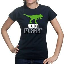 Never Forget T-Rex Ladies T shirt - Funny Dinosaur Tee Top T-shirt