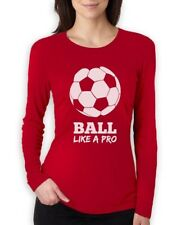 Soccer - Ball Like a Pro Gift for Soccer Lovers Women Long Sleeve T-Shirt Cool