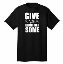 GIVE THE DRUMMER SOME T-SHIRT TRAVIS BARKER Drumming Percussionist Musician